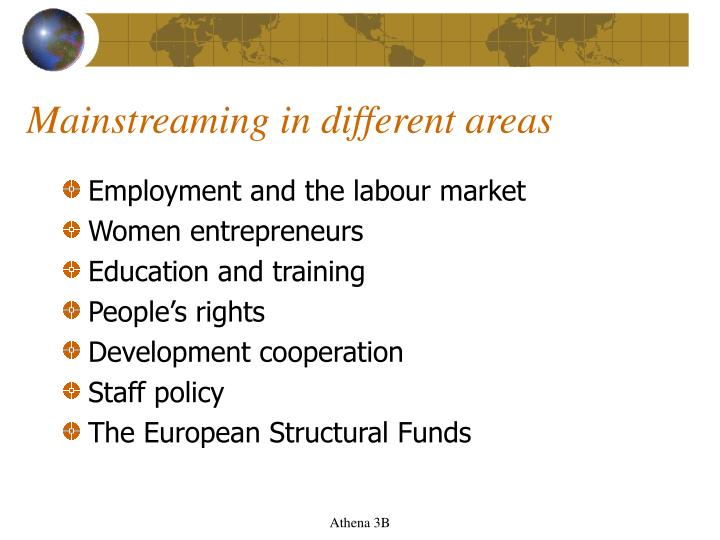 Mainstreaming in different areas