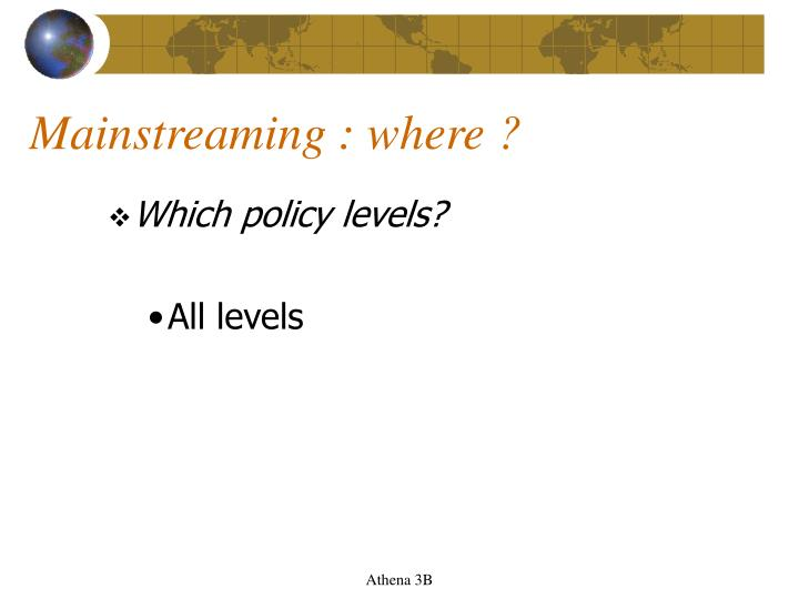 Mainstreaming : where ?