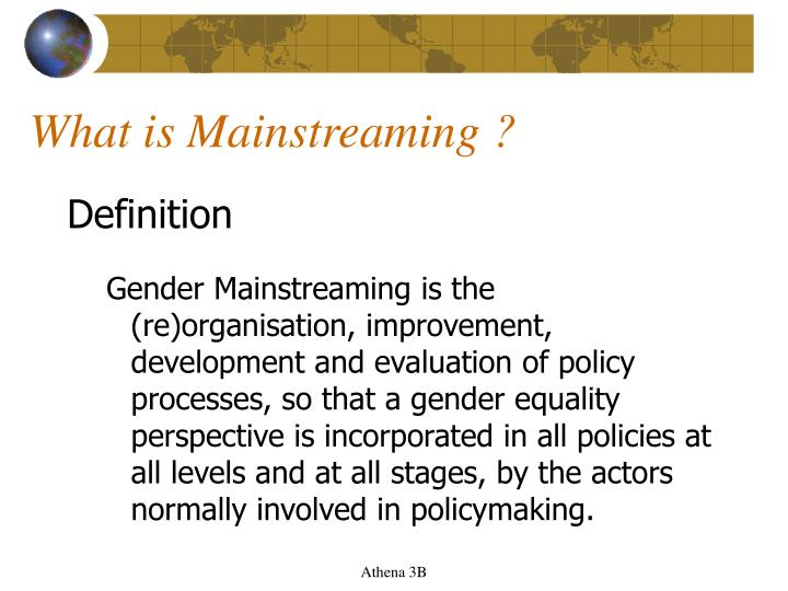 What is Mainstreaming ?