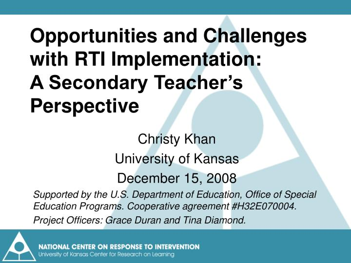 Opportunities and Challenges with RTI Implementation: