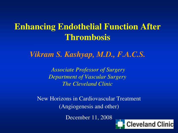 Enhancing Endothelial Function After Thrombosis