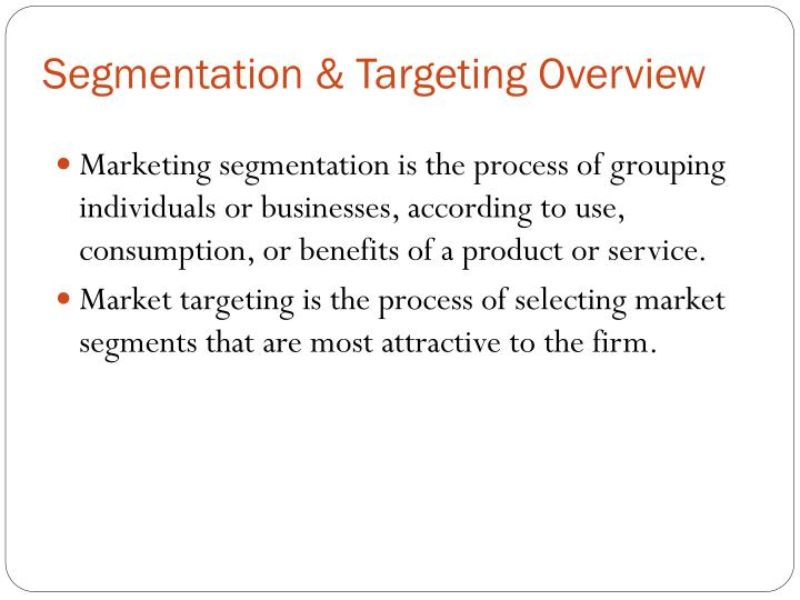 Segmentation & Targeting Overview