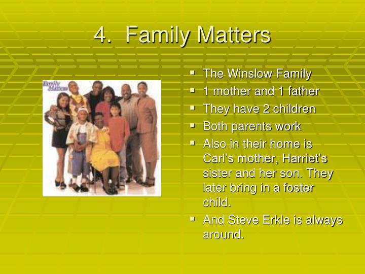 4.  Family Matters