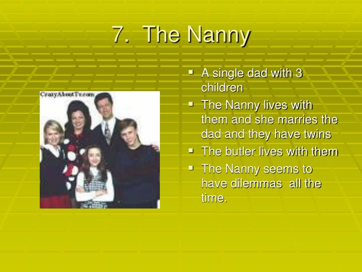 7.  The Nanny