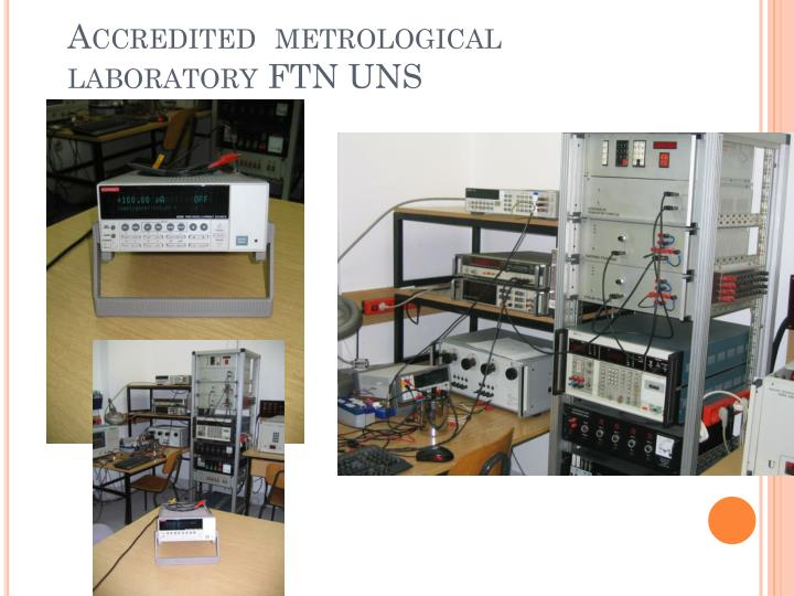 Accredited  metrological laboratory FTN UNS