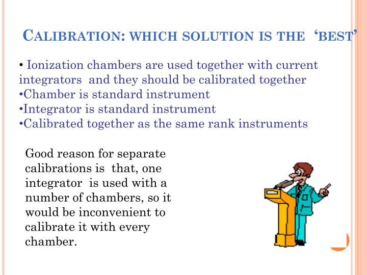Calibration: which solution is the  'best'