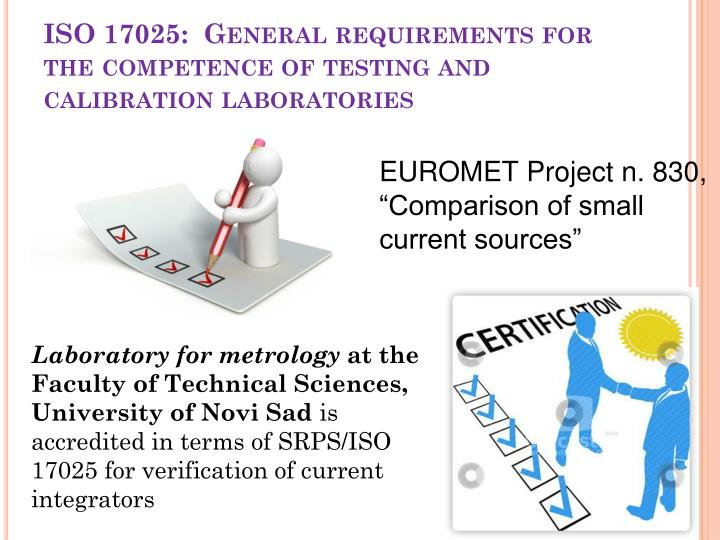 ISO 17025:  General requirements for the competence of testing and calibration laboratories