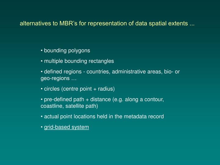 alternatives to MBR's for representation of data spatial extents ...