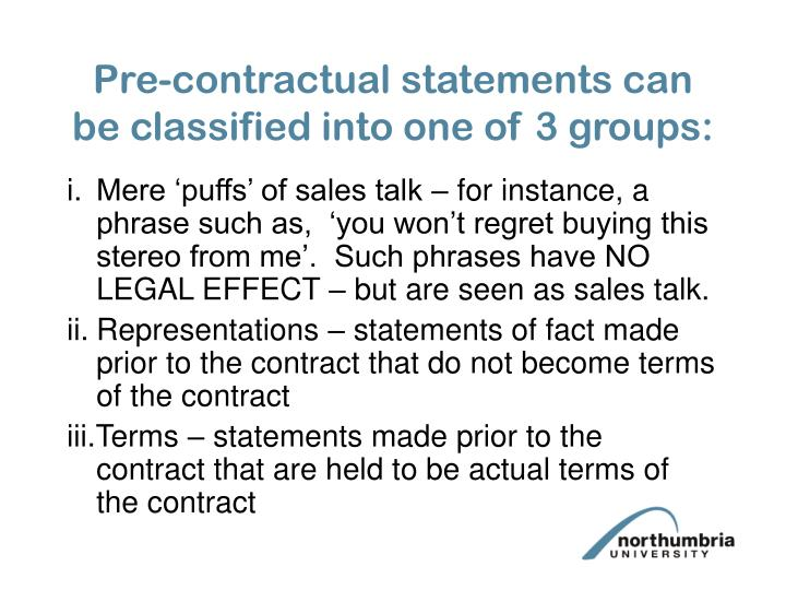 Pre-contractual statements can be classified into one of 3 groups: