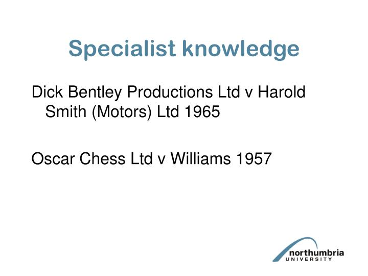 Specialist knowledge