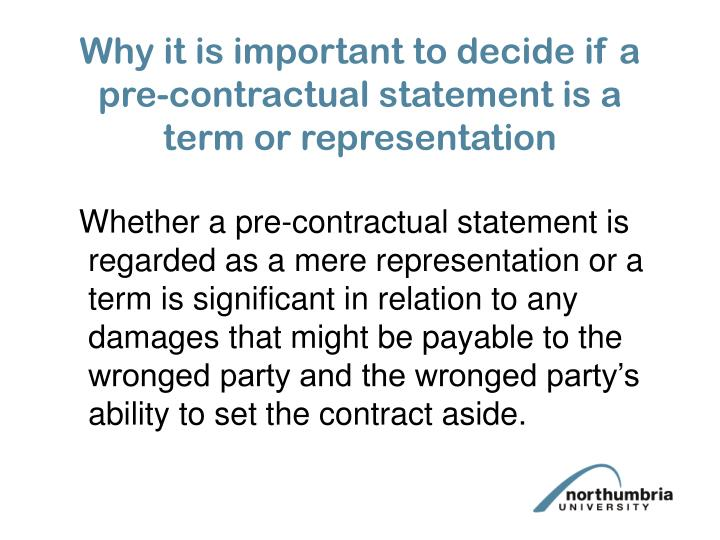 Why it is important to decide if a pre-contractual statement is a term or representation