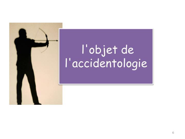 l'objet de l'accidentologie