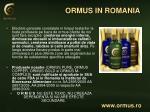 ormus in romania