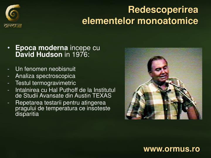 Redescoperirea                          elementelor monoatomice
