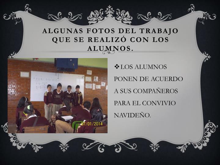 Algunas fotos del trabajo que se realizó con los alumnos.