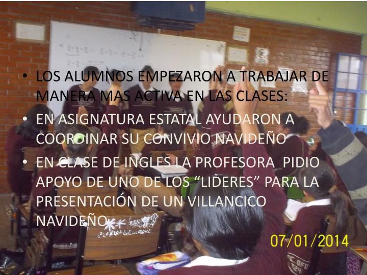 LOS ALUMNOS EMPEZARON A TRABAJAR DE MANERA MAS ACTIVA EN LAS CLASES: