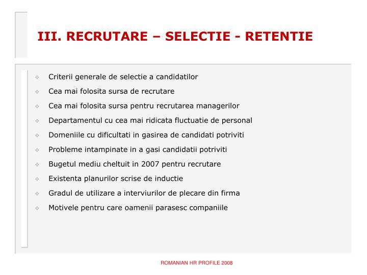 III. RECRUTARE – SELECTIE - RETENTIE