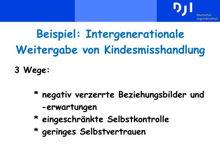Beispiel: Intergenerationale Weitergabe von Kindesmisshandlung