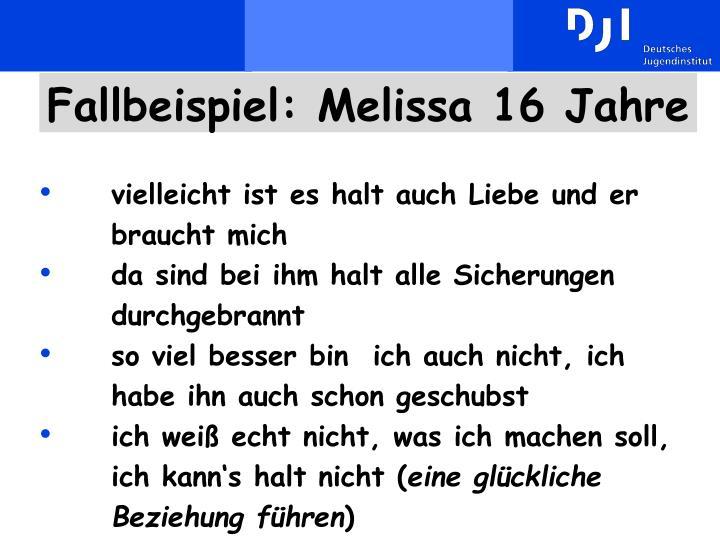 Fallbeispiel: Melissa 16 Jahre