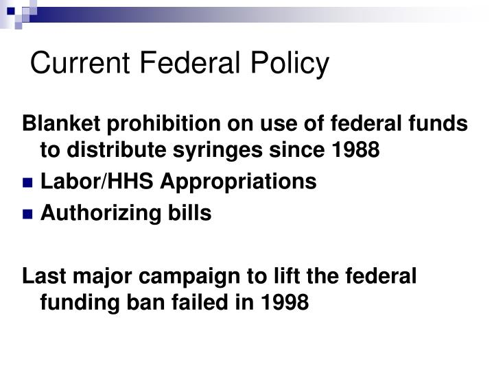 Current federal policy
