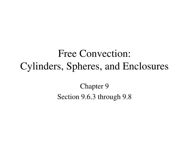 Free convection cylinders spheres and enclosures