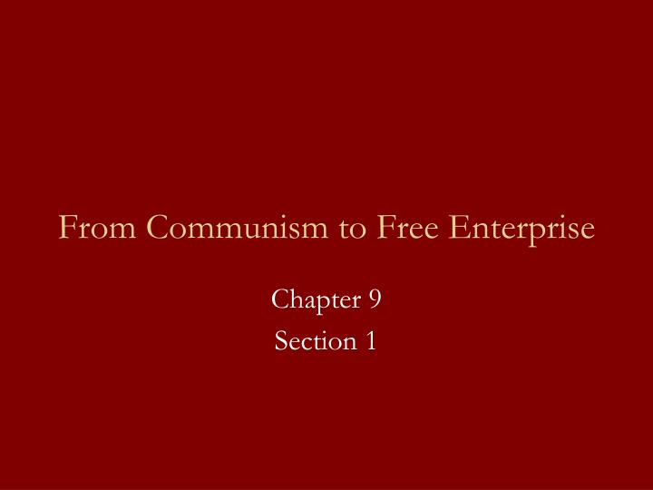From communism to free enterprise