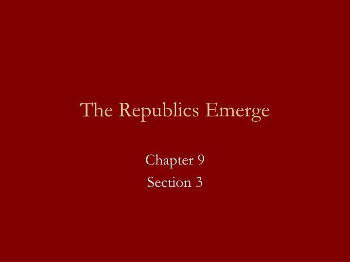 The Republics Emerge