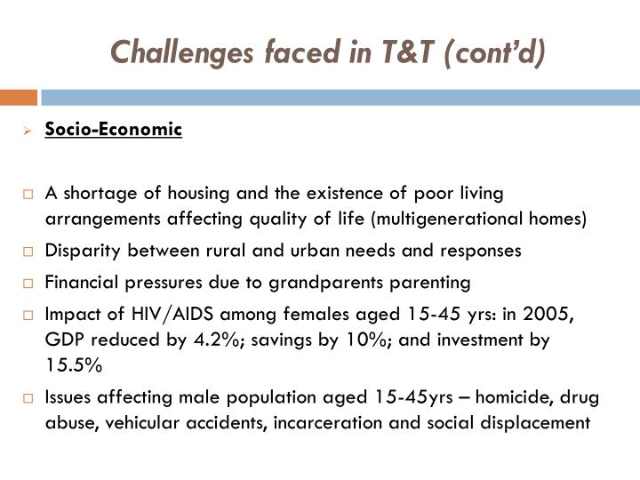 Challenges faced in T&T (cont'd)