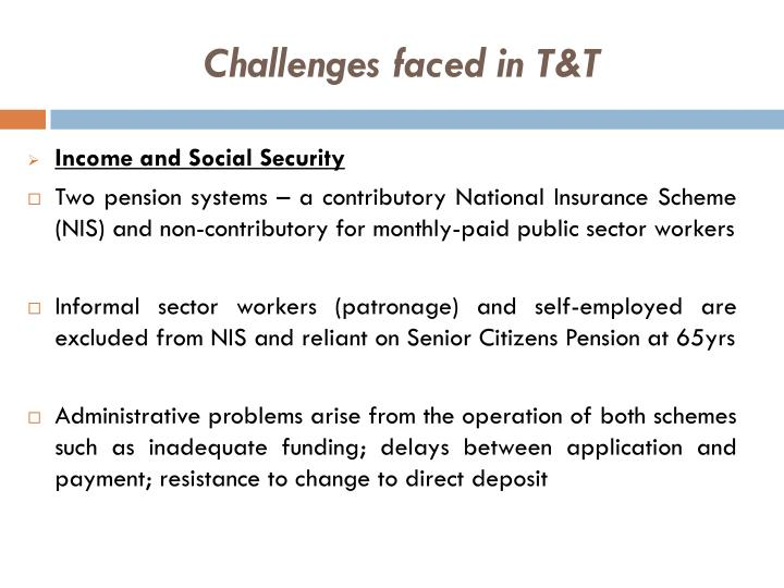 Challenges faced in T&T