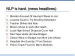 nlp is hard news headlines
