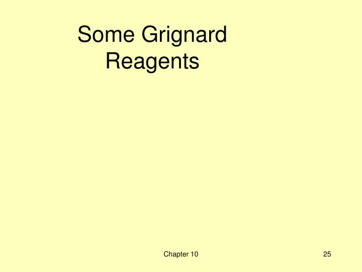 Some Grignard Reagents