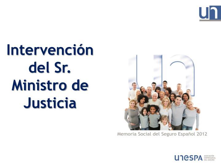 Intervención del Sr. Ministro de Justicia