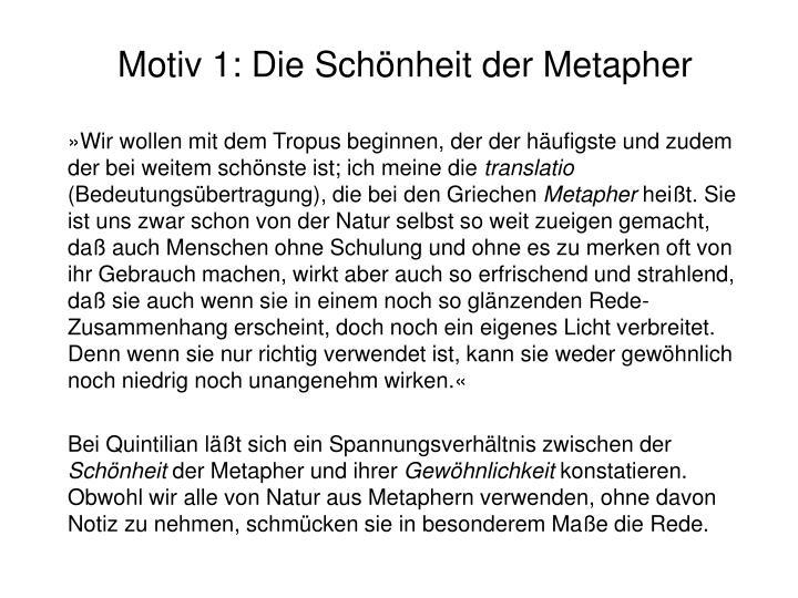 Motiv 1: Die Schönheit der Metapher