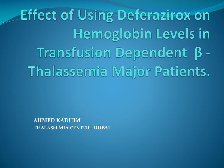 Effect of Using Deferazirox on Hemoglobin Levels in Transfusion Dependent
