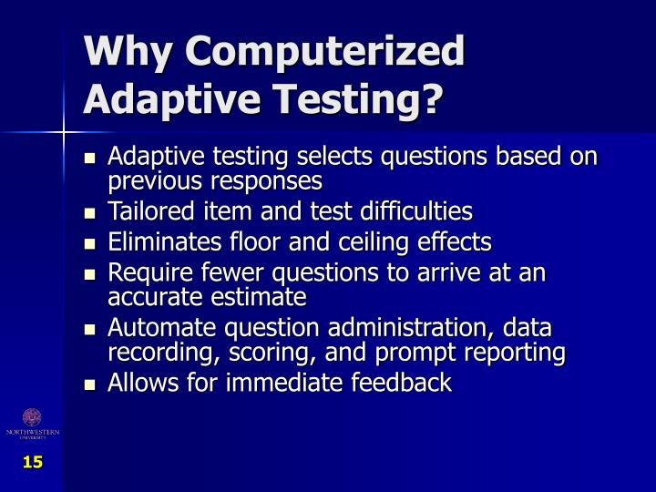 Why Computerized Adaptive Testing?