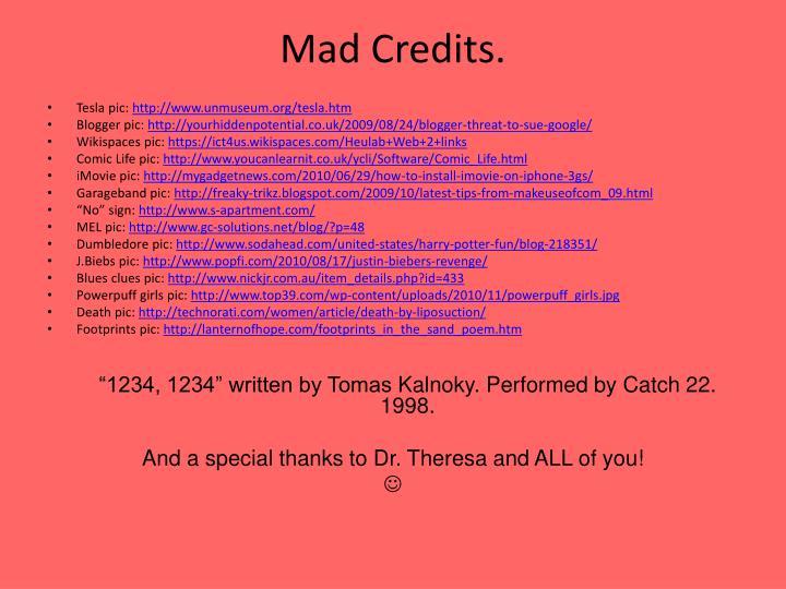 Mad Credits.