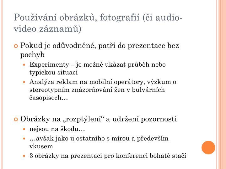 Používání obrázků, fotografií (či audio-video záznamů)