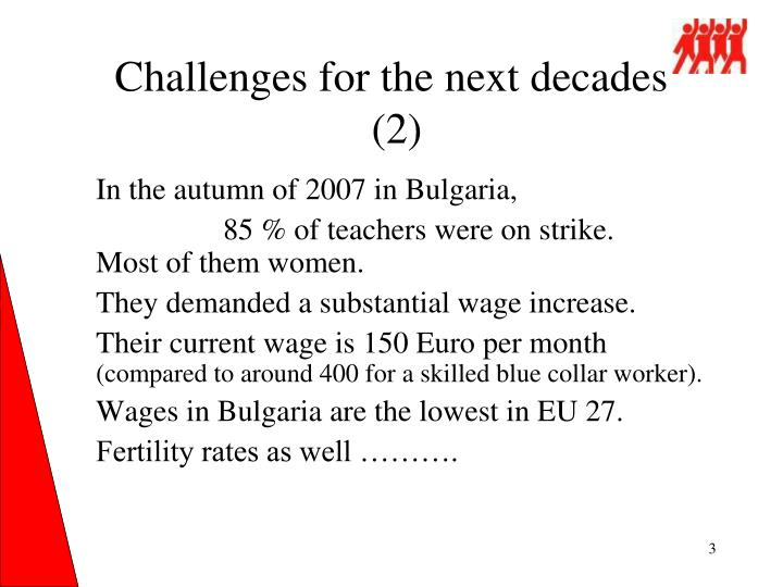 Challenges for the next decades 2