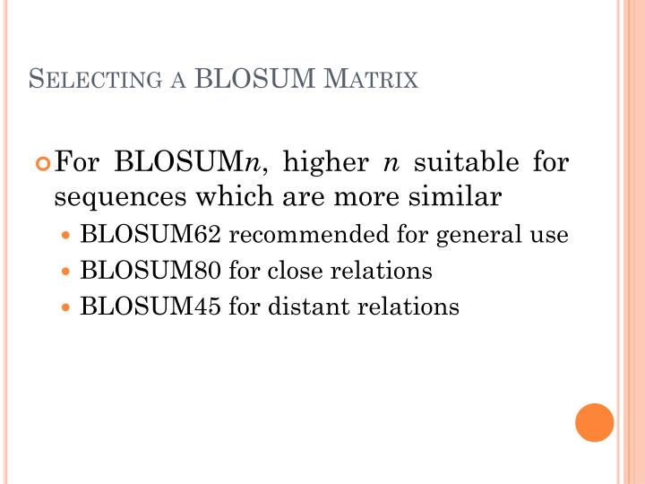 Selecting a BLOSUM Matrix