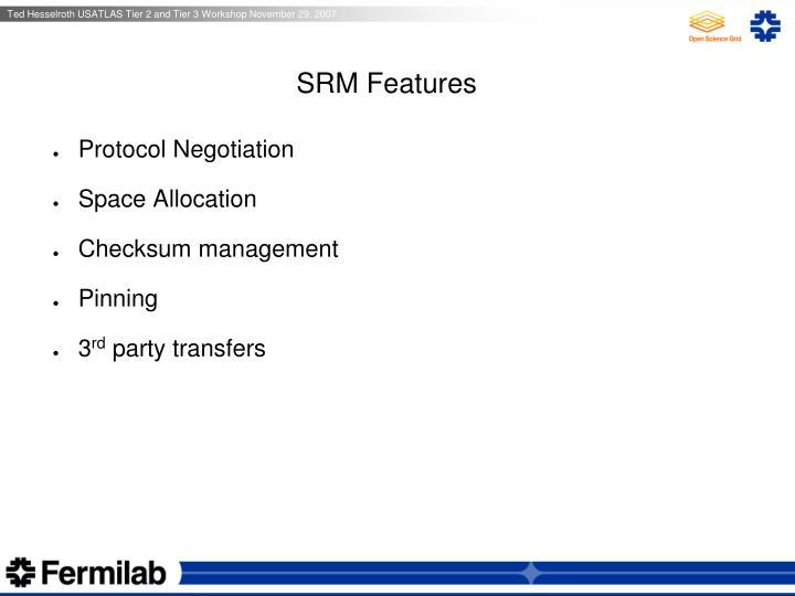 SRM Features