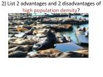 2 list 2 advantages and 2 disadvantages of high population density