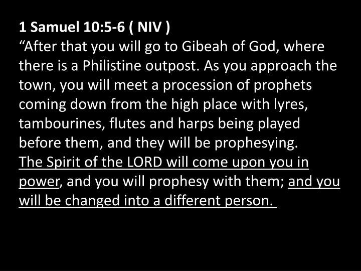 1 Samuel 10:5-6 ( NIV )
