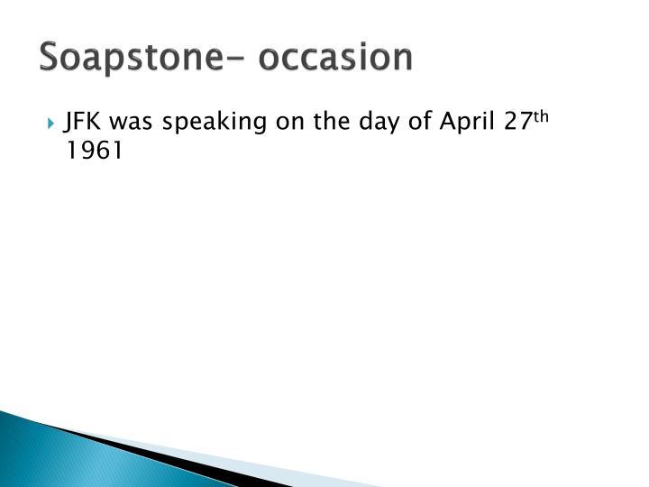 Soapstone- occasion