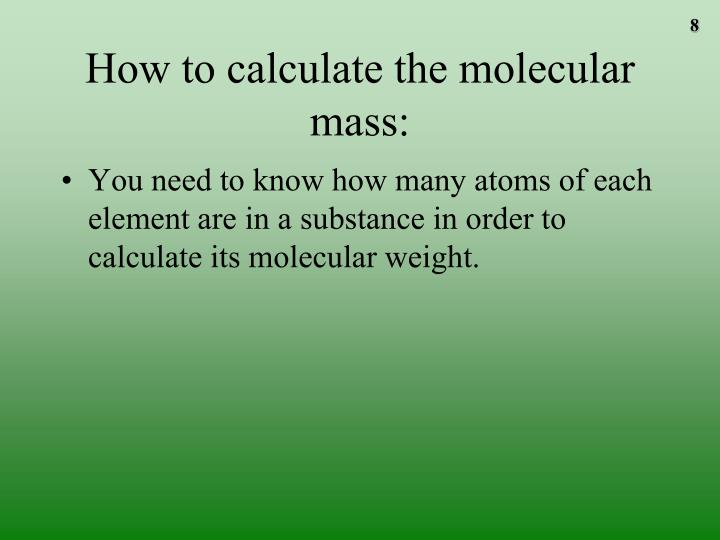 How to calculate the molecular mass: