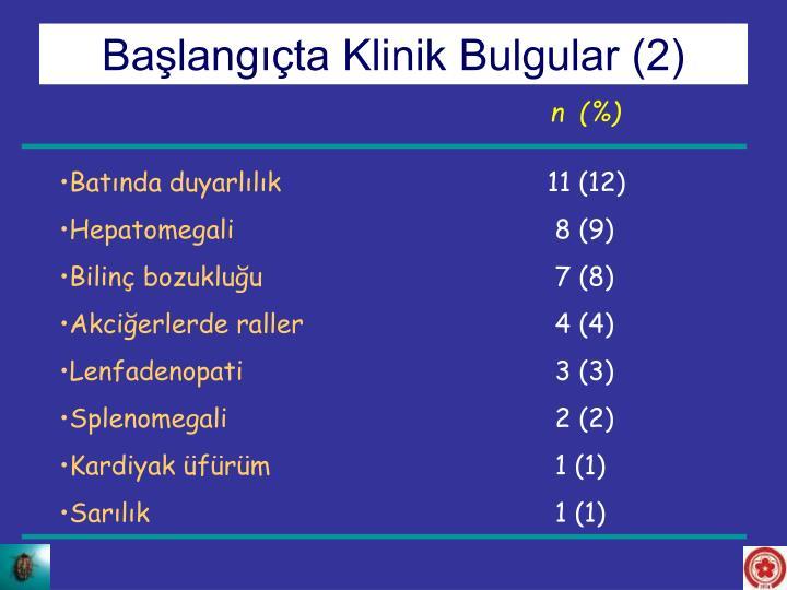 Başlangıçta Klinik Bulgular (2)