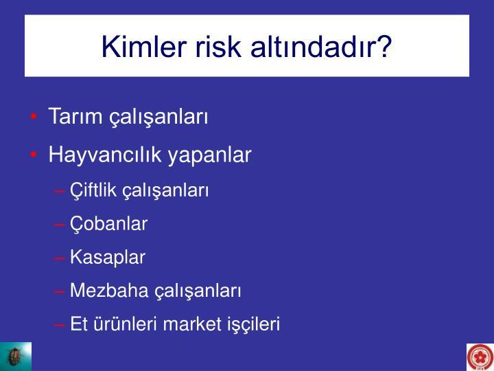 Kimler risk altındadır?