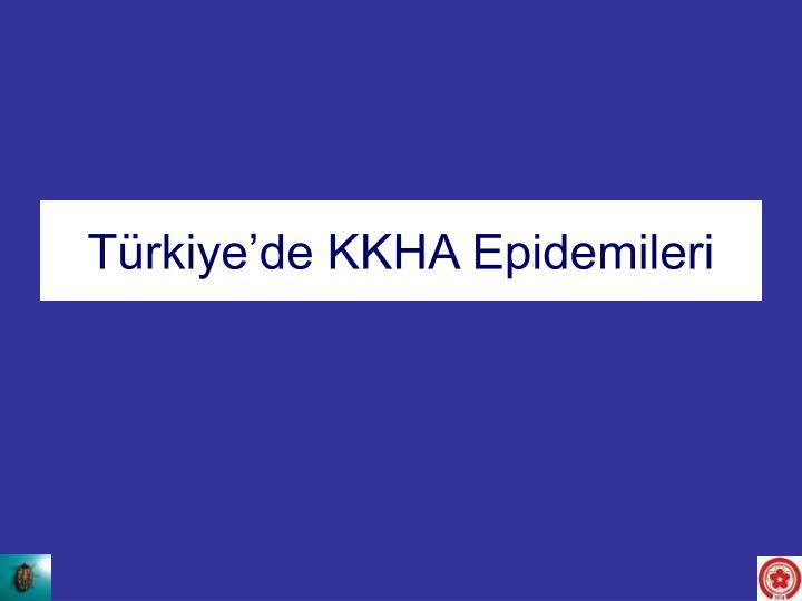 Türkiye'de KKHA Epidemileri