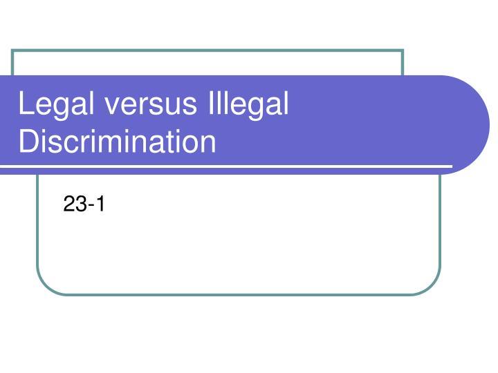 Legal versus Illegal Discrimination