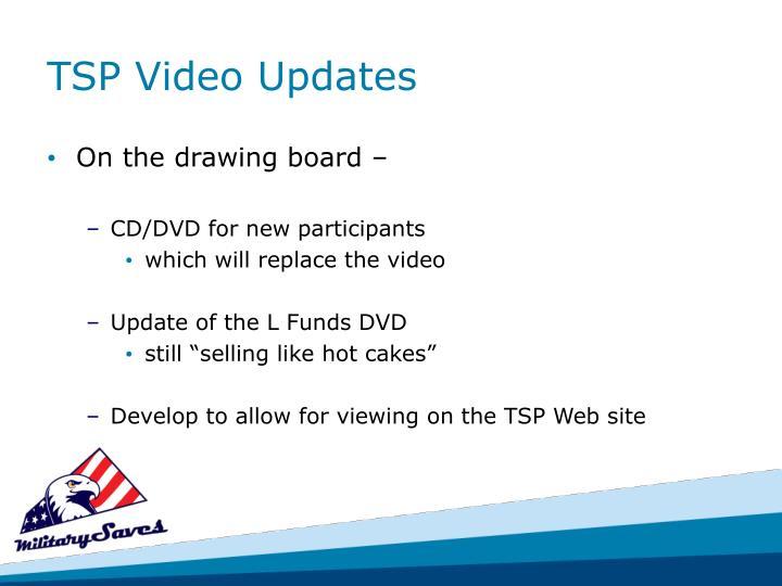 TSP Video Updates