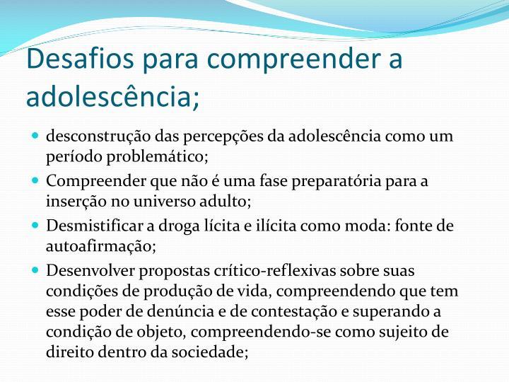 Desafios para compreender a adolescência;